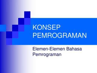 KONSEP PEMROGRAMAN