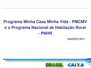 Programa Minha Casa Minha Vida - PMCMV e o Programa Nacional de Habitação Rural - PNHR