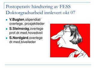Postoperativ håndtering av FESS Doktorgradsarbeid innlevert okt 07