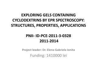 Project  leader: Dr. Elena Gabriela Ionita Funding: 1410000  lei