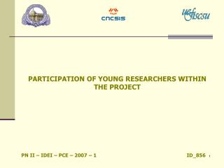 PARTICIPATION OF YOUNG RESEARCHERS WITHIN THE PROJECT