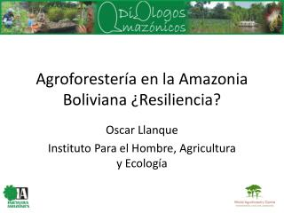 Agroforestería en la Amazonia Boliviana ¿Resiliencia?