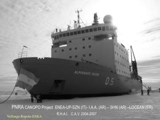 PNRA  CANOPO Project  ENEA-UP-SZN (IT)- I.A.A. (AR) – SHN (AR) –LOCEAN (FR)