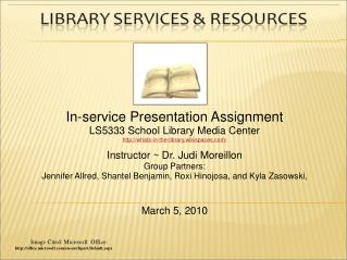 In-service Presentation Assignment LS5333 School Library Media Center