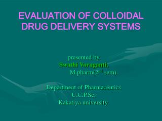 EVALUATION OF COLLOIDAL DRUG DELIVERY SYSTEMS