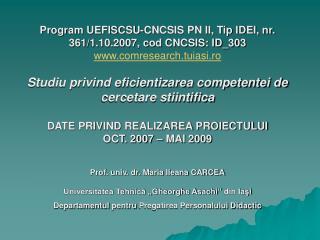 Program UEFISCSU-CNCSIS PN II, Tip IDEI, nr. 361/1.10.2007, cod CNCSIS: ID_303