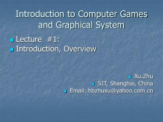 Introduction to Computer Games and Graphical System