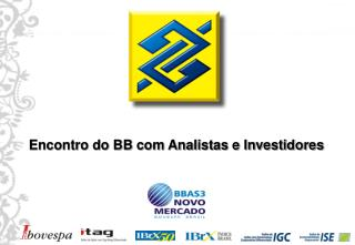 Encontro do BB com Analistas e Investidores