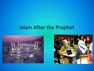 Islam After the Prophet