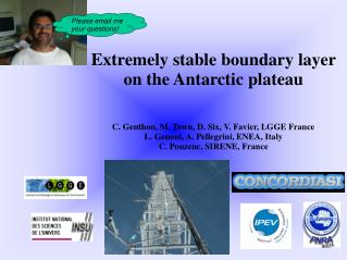 Extremely stable boundary layer  on the Antarctic plateau
