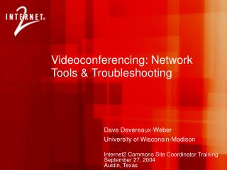 Videoconferencing: Network Tools & Troubleshooting