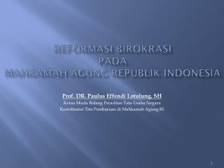 REFORMASI BIROKRASI  PADA  MAHKAMAH AGUNG republik indonesia