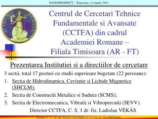 Prezentarea Institutiei si  a  directiilor  de cercetare