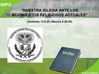 (Jerem�as 15.8-20; Marcos 9.38-40)