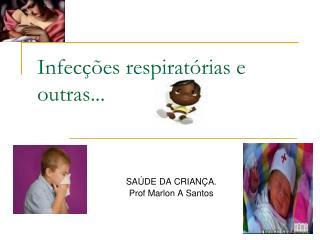 Infecções respiratórias e outras...
