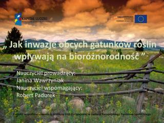 """"""" Jak inwazje obcych gatunków roślin wpływają na bioróżnorodność """""""
