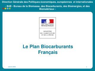 Le Plan Biocarburants Français