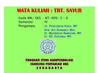 MATA KULIAH  : TBT. SAYUR Kode MK/ SKS  : AT-409/  2  �  0 Semester  : IV