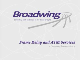 Frame Relay and ATM Services