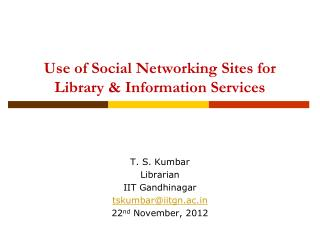 Use of Social Networking Sites for Library & Information Services