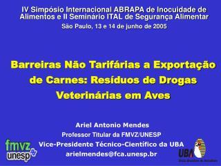 Barreiras Não Tarifárias a Exportação de Carnes: Resíduos de Drogas Veterinárias em Aves