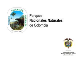 Parques  Nacionales Naturales de Colombia