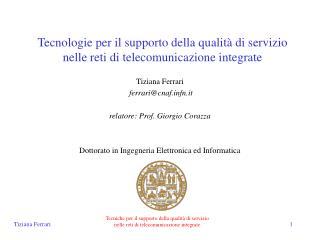 Tecnologie per il supporto della qualità di servizio nelle reti di telecomunicazione integrate