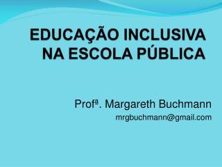 EDUCAÇÃO INCLUSIVA  NA ESCOLA PÚBLICA