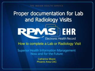 Proper documentation for Lab and Radiology Visits
