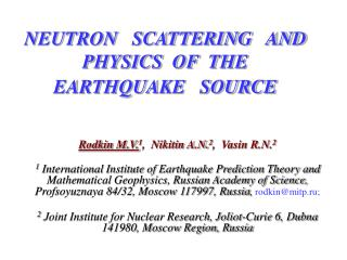 NEUTRON   SCATTERING   AND PHYSICS  OF  THE  EARTHQUAKE   SOURCE