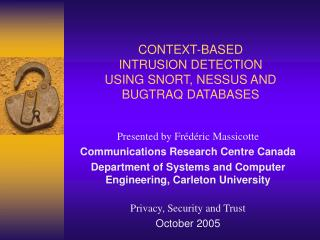 CONTEXT-BASED INTRUSION DETECTION  USING SNORT, NESSUS AND BUGTRAQ DATABASES