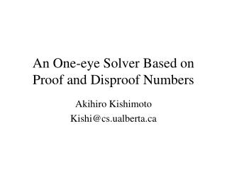 An One-eye Solver Based on Proof and Disproof Numbers