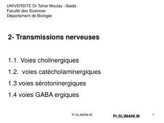 2- Transmissions nerveuses 1.1. Voies cholinergiques 1.2.  voies catécholaminergiques