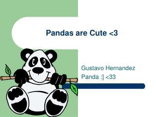 Pandas are Cute <3