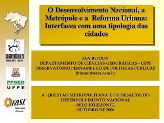 A   QUESTÃO METROPOLITANA  E OS DESAFIOS DO DESENVOLVIMENTO NACIONAL BELO HORIZONTE