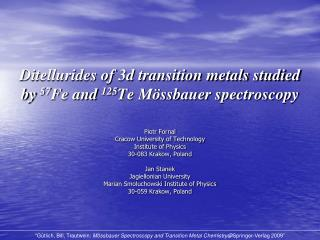 Ditellurides of 3d transition metals studied by  57 Fe and  125 Te Mössbauer spectroscopy