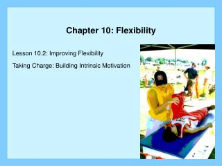 Chapter 10: Flexibility
