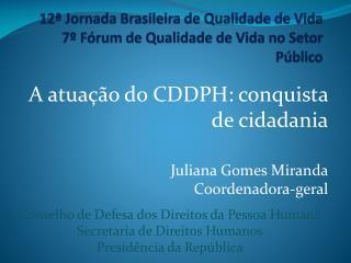 12ª Jornada Brasileira de Qualidade de Vida 7º Fórum de Qualidade de Vida no Setor Público