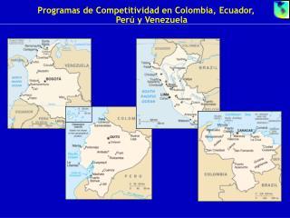 Programas de Competitividad en Colombia, Ecuador, Perú y Venezuela