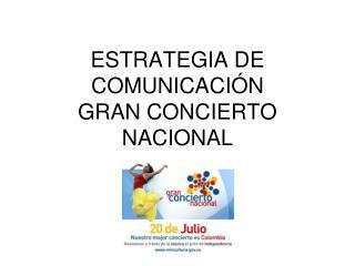 ESTRATEGIA DE COMUNICACIÓN GRAN CONCIERTO NACIONAL