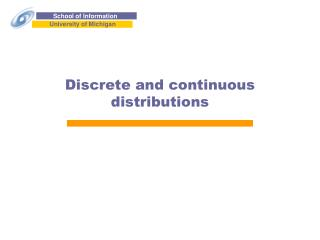 Discrete and continuous distributions