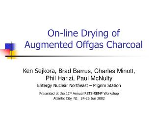 On-line Drying of  Augmented Offgas Charcoal