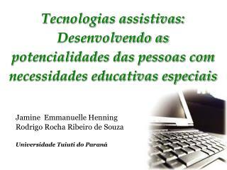 Jamine  Emmanuelle Henning Rodrigo Rocha Ribeiro de Souza Universidade Tuiuti do Paraná