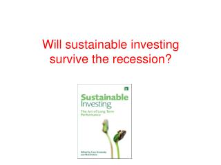 Will sustainable investing  survive the recession?