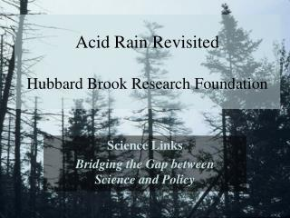 Acid Rain Revisited Hubbard Brook Research Foundation