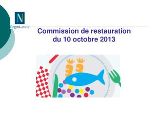 Commission de restauration du 10 octobre 2013