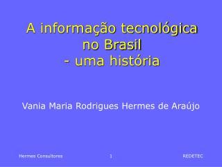 A informação tecnológica no Brasil - uma história