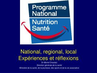 National, regional, local Expériences et réflexions