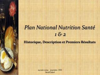 Plan National Nutrition Santé    1 & 2 Historique, Description et Premiers Résultats