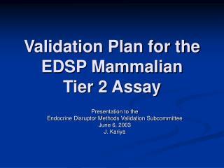 Validation Plan for the EDSP Mammalian Tier 2 Assay